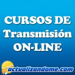 Cursos de Transmisión ON-LINE