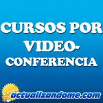 Cursos por Videoconferencia